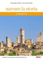 Narrare la storia. 1 - Alessandro Grittini , Luca Franceschini