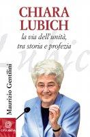Chiara Lubich - Maurizio Gentilini