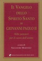 Il vangelo dello spirito santo in Giovanni Paolo II - Salvatore Martinez