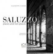 Saluzzo. Places and non-places - Viano Giuseppe
