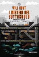 I misteri del sottosuolo - Will Hunt