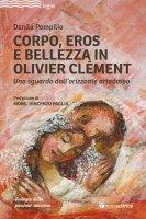 Corpo, Eros e bellezza in Olivier Clémen - Danila Pompilio
