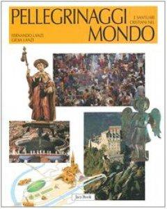 Copertina di 'Pellegrinaggi e santuari cristiani nel mondo'