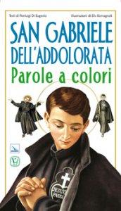 Copertina di 'San Gabriele dell'Addolorata. Parole a colori'