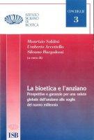 La bioetica e l'anziano - M. Soldini