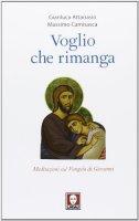 Voglio che rimanga - Gianluca Attanasio, Massimo Camisasca