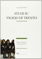 Studi su Vigilio di Trento - Pizzolato Luigi F.