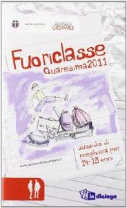 Copertina di 'Fuoriclasse. Sussidio di preghiera per i 14-19enni. Quaresima 2011'