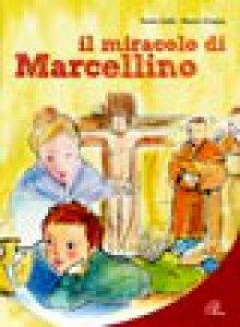 Copertina di 'Il miracolo di Marcellino'