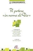 Il potere in nome di dio - Frigotto P. Paolo