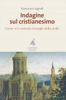 Indagine sul cristianesimo - Francesco Agnoli