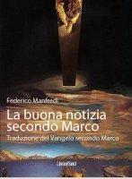 La buona notizia secondo Marco - Federico Manfredi