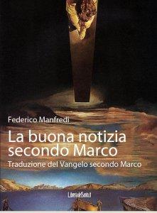 Copertina di 'La buona notizia secondo Marco'