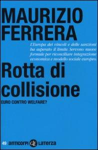 Copertina di 'Rotta di collisione. Euro contro welfare?'