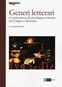 Copertina di 'Generi letterari e costruzione di una lingua comune tra Cinque e Seicento'