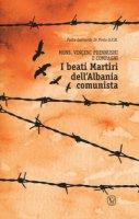Beati martiri dell'Albania comunista - Leonardo Di Pinto