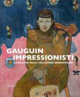 Gauguin e gli impressionisti. Capolavori dalla Collezione Ordrupgaard. Catalogo della mostra (Padova, 29 settembre 2018-27 gennaio 2019). Ediz. a colori