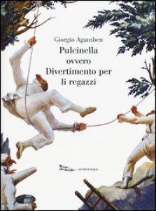 Copertina di 'Pulcinella ovvero Divertimento per li regazzi. Ediz. illustrata'