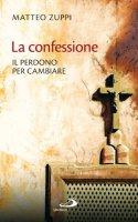 La confessione - Matteo Zuppi