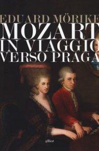 Copertina di 'Mozart. In viaggio verso Praga'