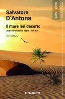 mare nel deserto. quelli che furono rapiti  in Siria. (Il) - Salvatore D'Antona