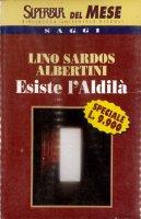 Esiste l'Aldilà - Lino Sardos Albertini