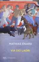 Via dei ladri - Énard Mathias