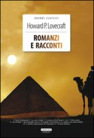 Romanzi e racconti. Con Segnalibro - Lovecraft Howard P.
