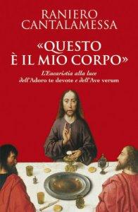 Copertina di '«Questo è il mio corpo». L'eucaristia alla luce dell'«Adoro te devote» e dell'«Ave verum»'