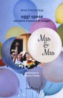 Oggi spose. Una storia d'amore e di coraggio - Orga Maria Cristina