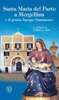 Santa Maria del Parto a Mergellina e il poeta Jacopo Sannazaro. Ediz. illustrata - Carrella Attilio M.