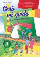 """Gesù mi guida. Il """"Comandamento dell'amore"""" - Quaderno - Pino Marelli"""
