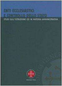 Copertina di 'Enti ecclesiastici e controllo dello Stato. Studi sull'istruzione CEI in materia amministrativa'