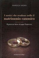 I motivi che rendono nullo il matrimonio - Mariuca Vadan