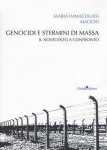 Copertina di 'Genocidi e stermini di massa. Il Novecento a confronto'