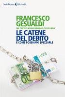 Le catene del debito - Francesco Gesualdi,  Centro nuovo modello di sviluppo