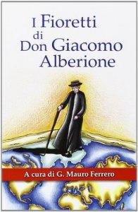 Copertina di 'Fioretti di Don Giacomo Alberione'