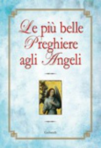 Copertina di 'Le più belle preghiere agli angeli'