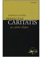 Perfectae caritatis - Cottier Georges
