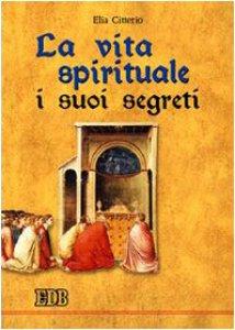 Copertina di 'La vita spirituale, i suoi segreti'