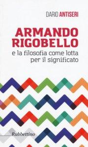 Copertina di 'Armando Rigobello e la filosofia come lotta per il significato'