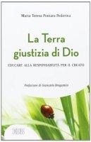 La Terra giustizia di Dio - Pontara Pederiva Maria Teresa