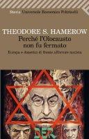 Perché l'olocausto non fu fermato - Theodore S. Hamerow