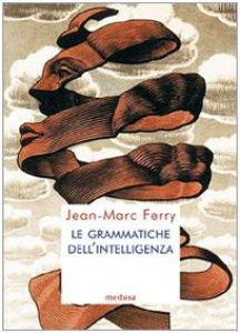 Copertina di 'Le grammatiche dell'intelligenza'