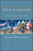 La «Grammatica di Cristo» di Pier Damiani. Un maestro per il nostro tempo