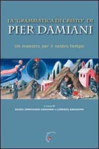 Copertina di 'La «Grammatica di Cristo» di Pier Damiani. Un maestro per il nostro tempo'