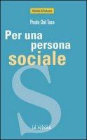 Per una persona sociale. Il valore dell'esperienza e dei luoghi associativi - Dal Toso Paola