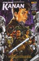 L' ultimo Padawan. Star Wars. Kanan - Weisman Greg, Larraz Pepe, Camagni Jacopo