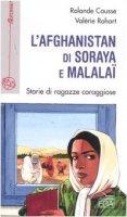 L'Afghanistan di Soraya e Malalaï - R. Causse - V. Rohart