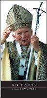 Via Crucis in ricordo di Giovanni Paolo II - Aa. Vv.